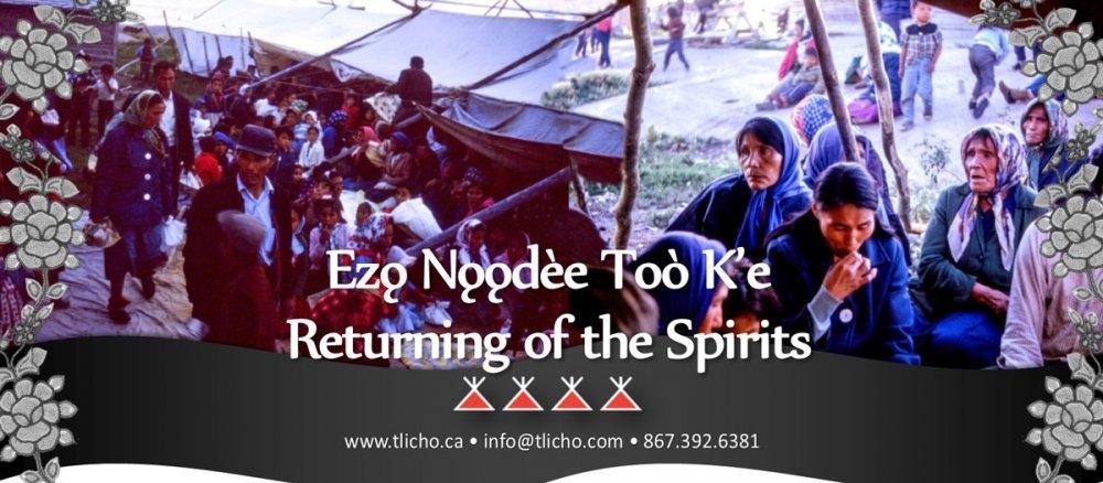Ezǫ Nǫǫdèe Toò K'e - Returning of the Spirits.